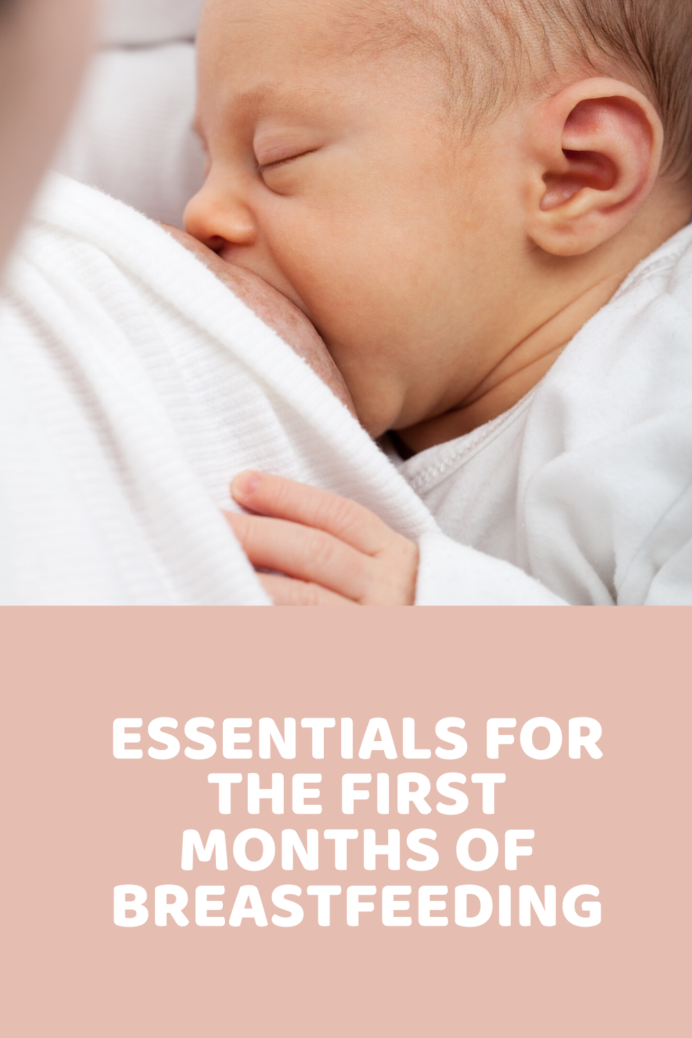 Essentials For The First Months Of Breastfeeding