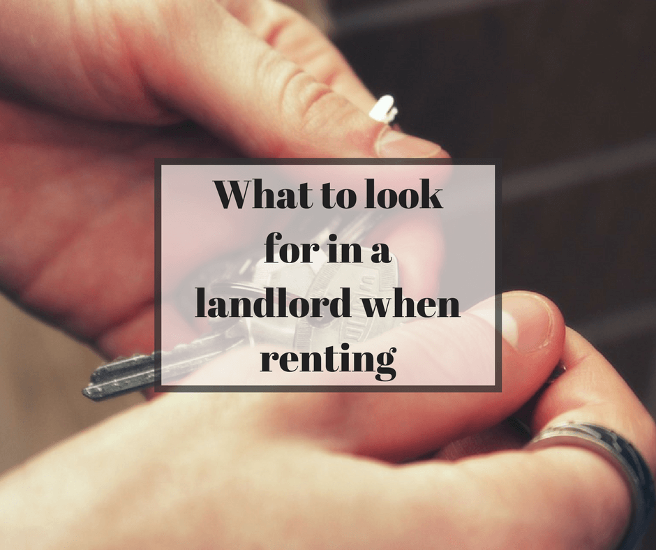 What to look for in a landlord when renting