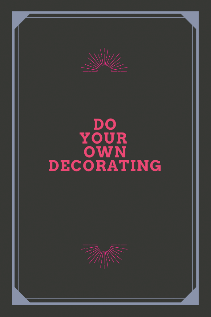 doing your own decorating