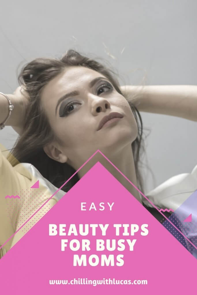 Easy beauty tips for busy Mums
