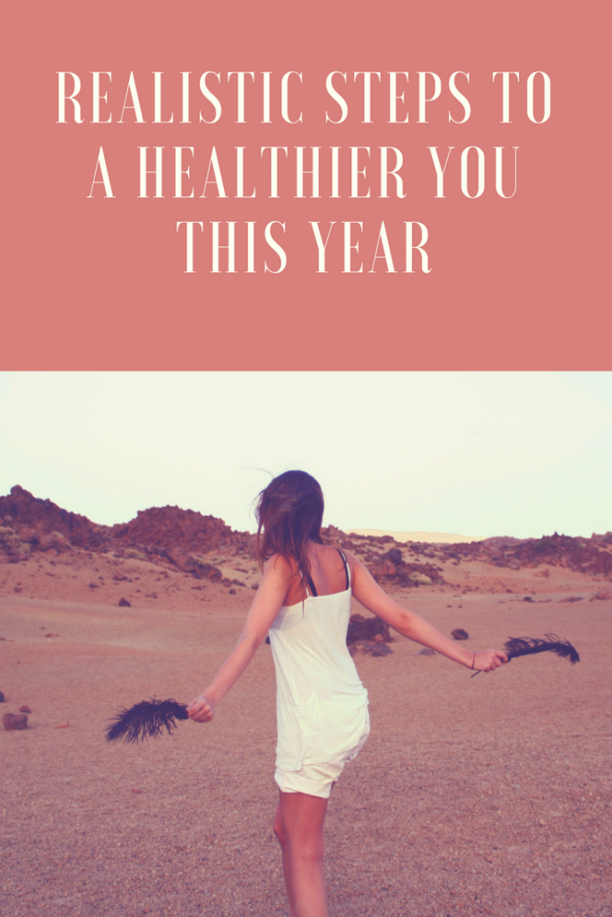 Realistic steps to a healthier you this year