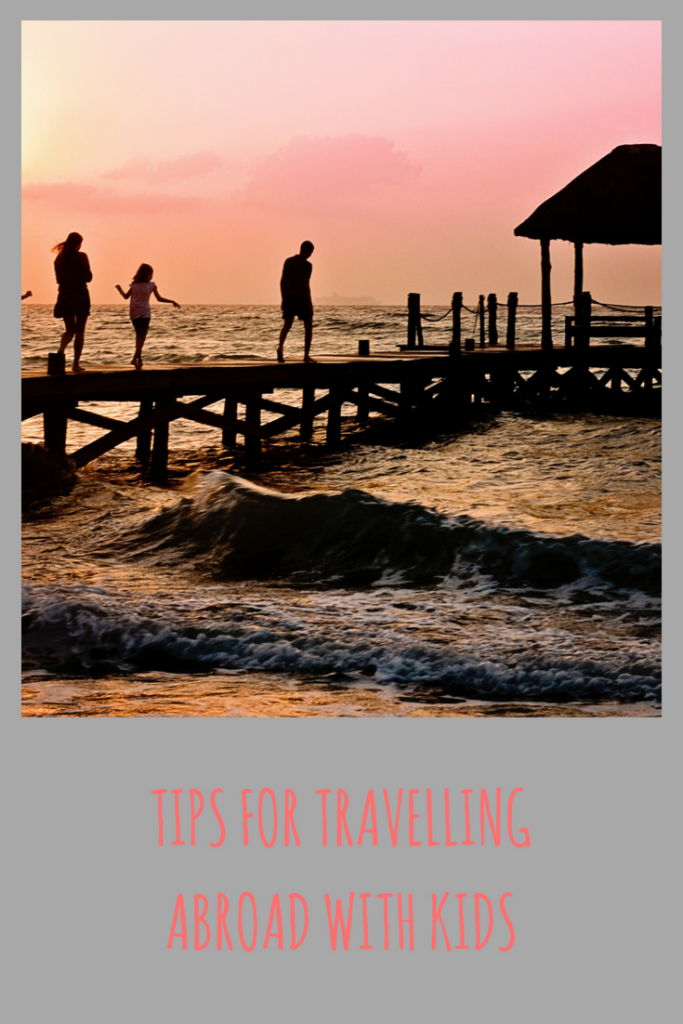 6 tips for travelling abroad with kids
