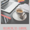 Freelancing 101- Learning a Profitable Lifelong Skill