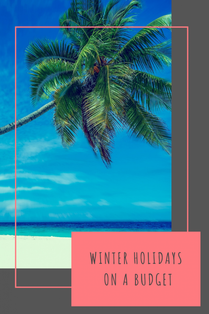 Winter holidays on a budget #vacation #wintersun