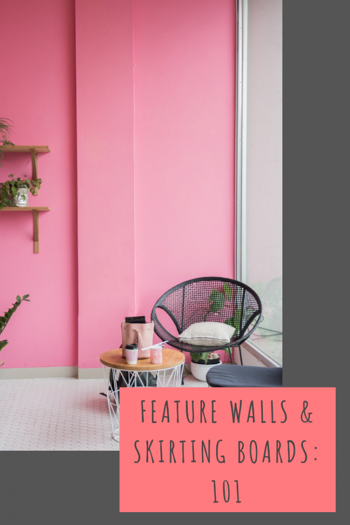 Feature Walls & Skirting Boards: 101