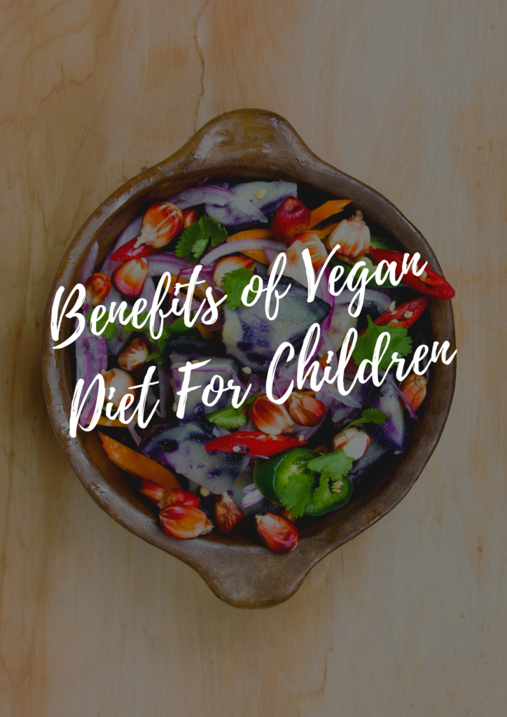 Benefits of Vegan Diet For Children #vegan #diet
