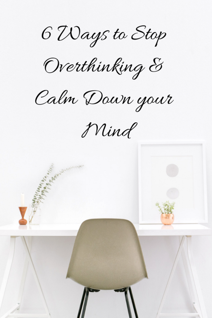 Simple ways to stop overthinking and clearing your mind
