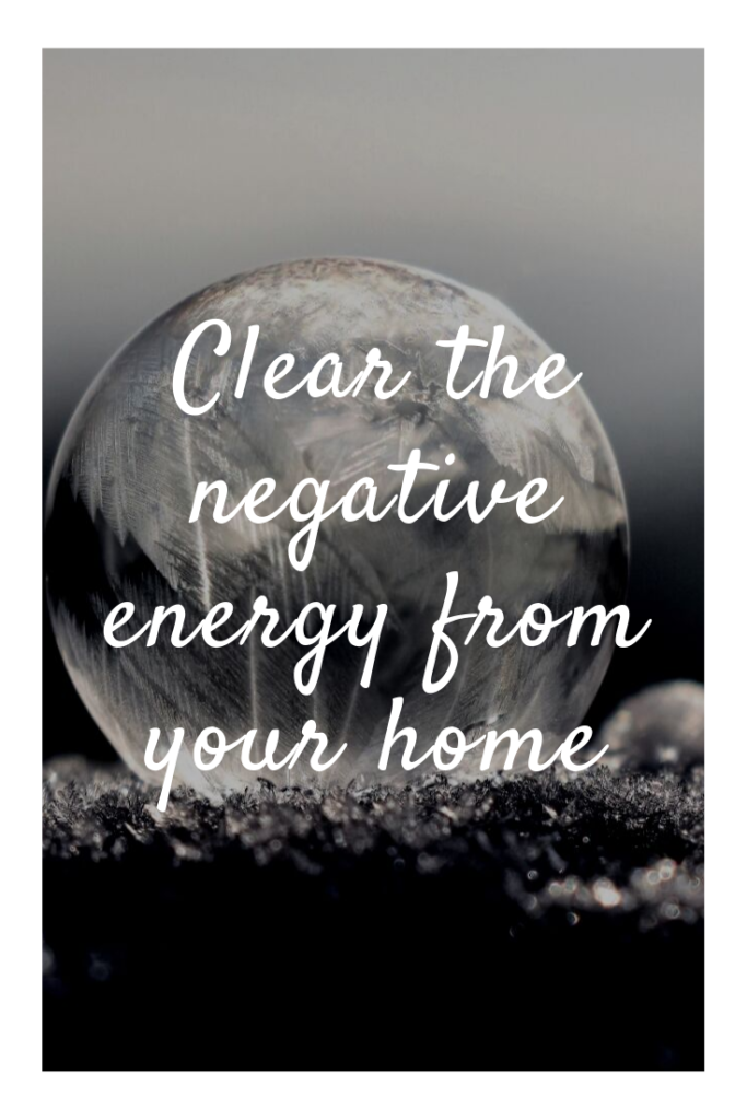 Clear the negative energy from your home