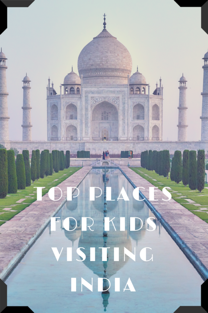 Top places to visit in India with children for a family holiday in India #india #familytravel