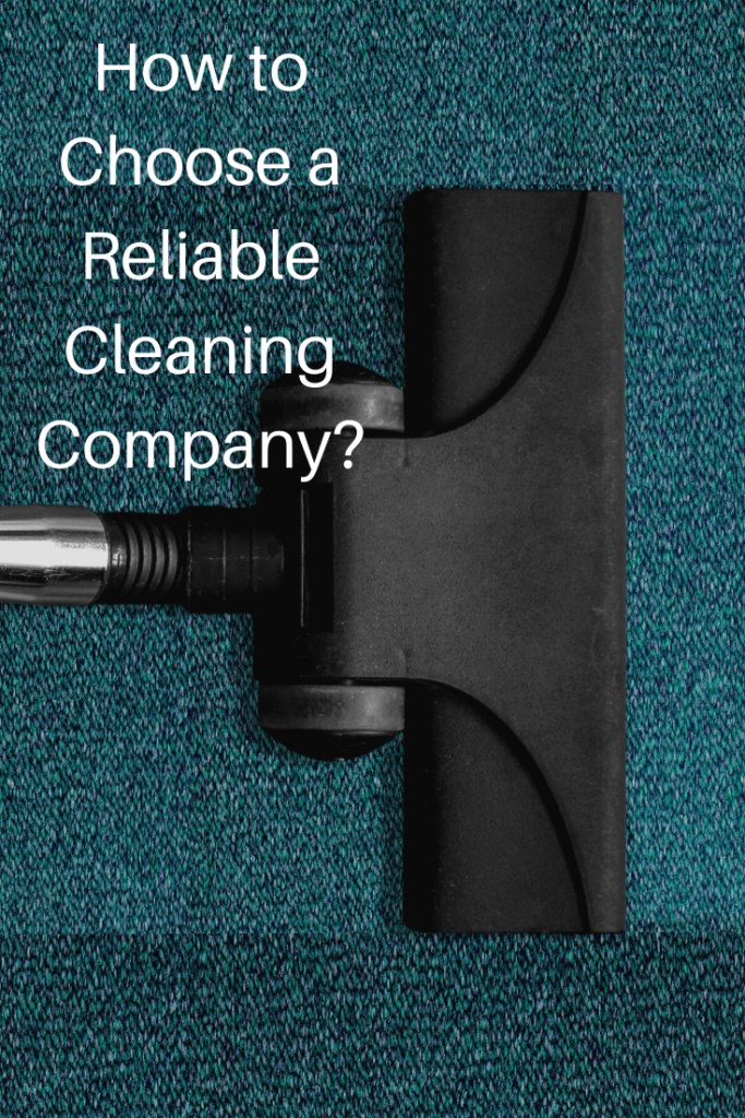 How to Choose a Reliable Cleaning Company?