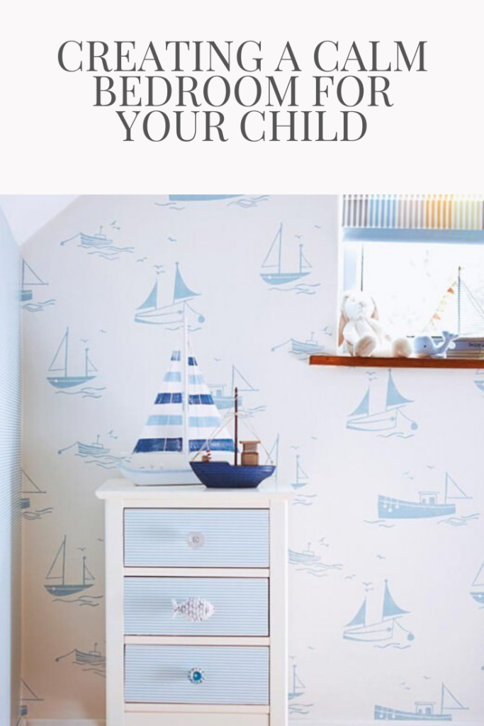 Creating a calm bedroom for your child