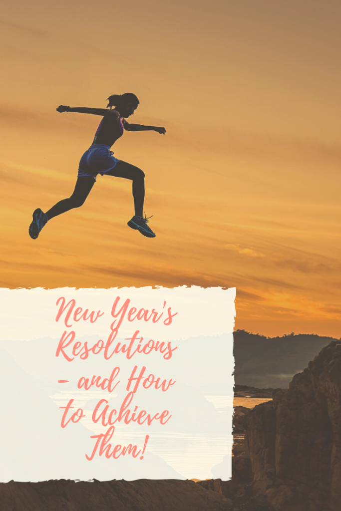 New Year's Resolutions - and How to Achieve Them!