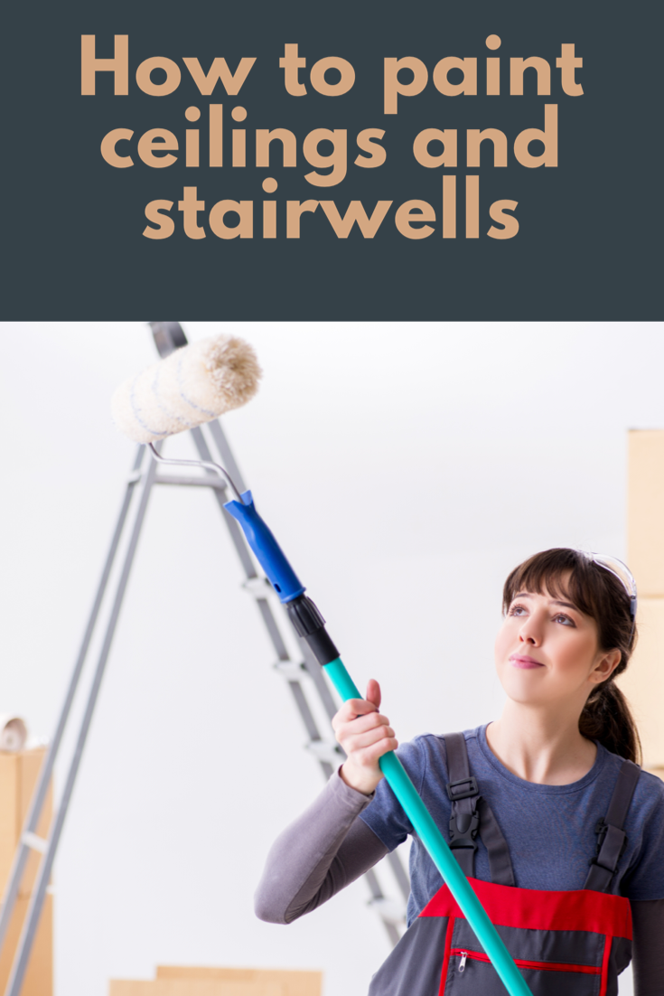 How to paint ceilings and stairwells