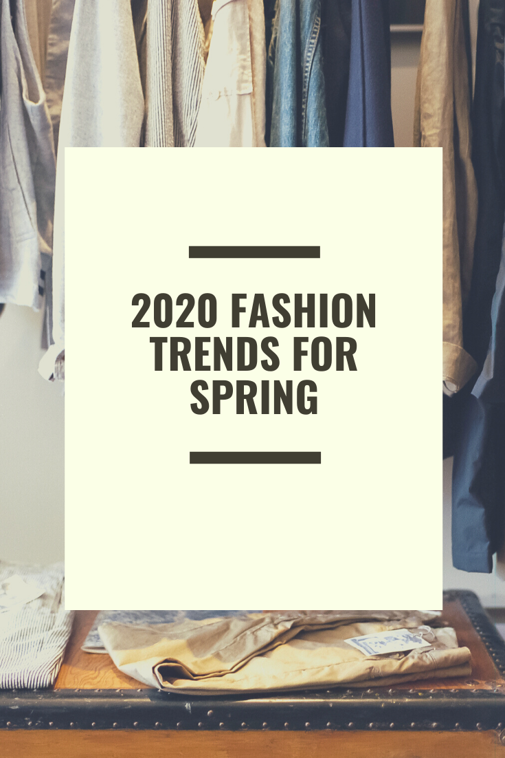 2020 Fashion trends for spring
