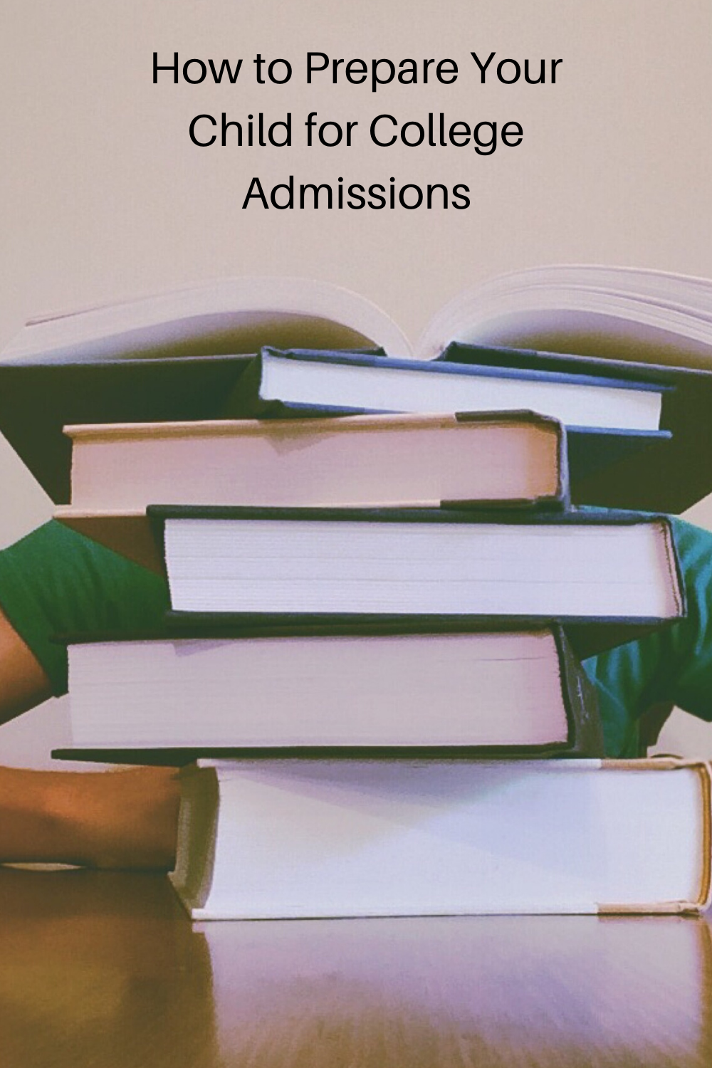How to Prepare Your Child for College Admissions