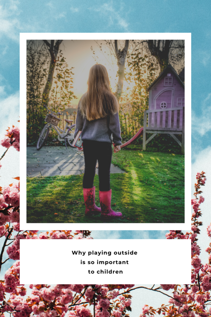 Why playing outside is so important to children