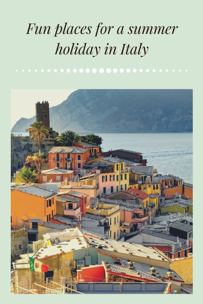 Fun places for a summer holiday in Italy