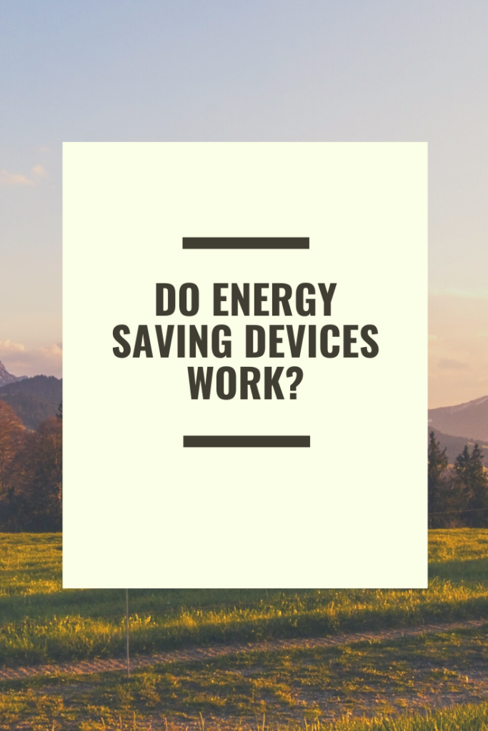 Do Energy Saving Devices Work?
