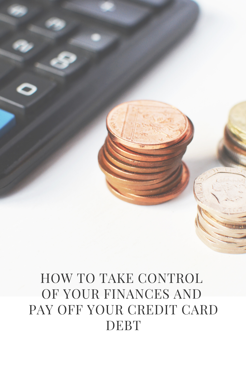 How to Take Control Of Your Finances And Pay Off Your Credit Card Debt