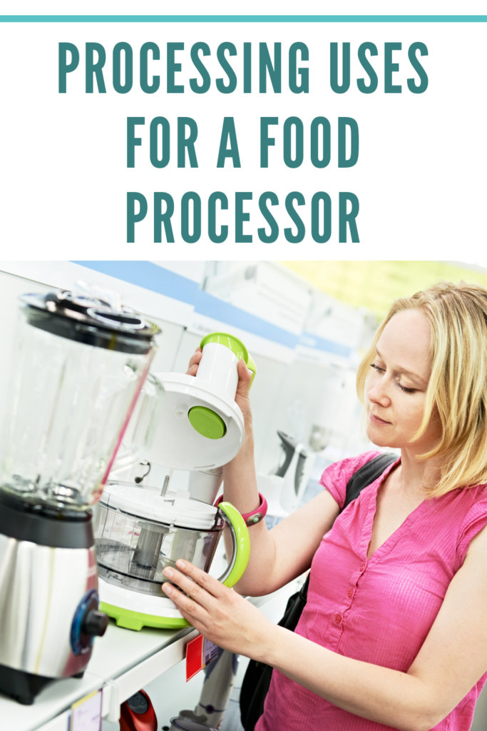 Processing Uses for a Food Processor