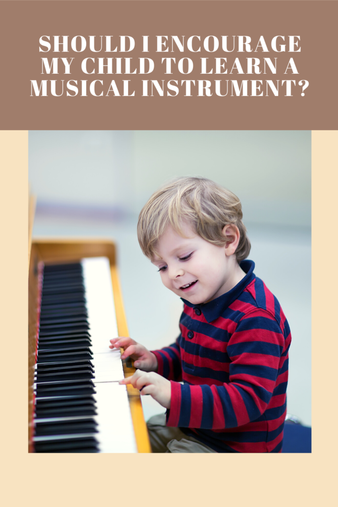 Should I Encourage My Child to Learn a Musical Instrument_