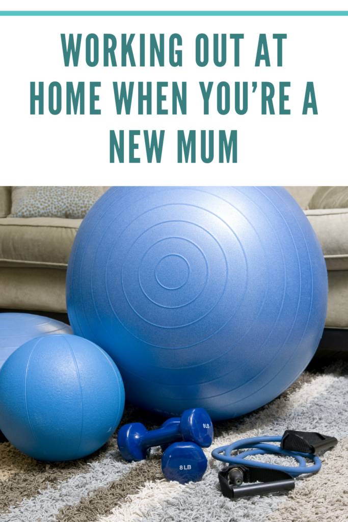 Working out at home when you're a new mum