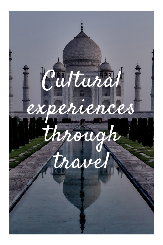 Cultural experiences through travel