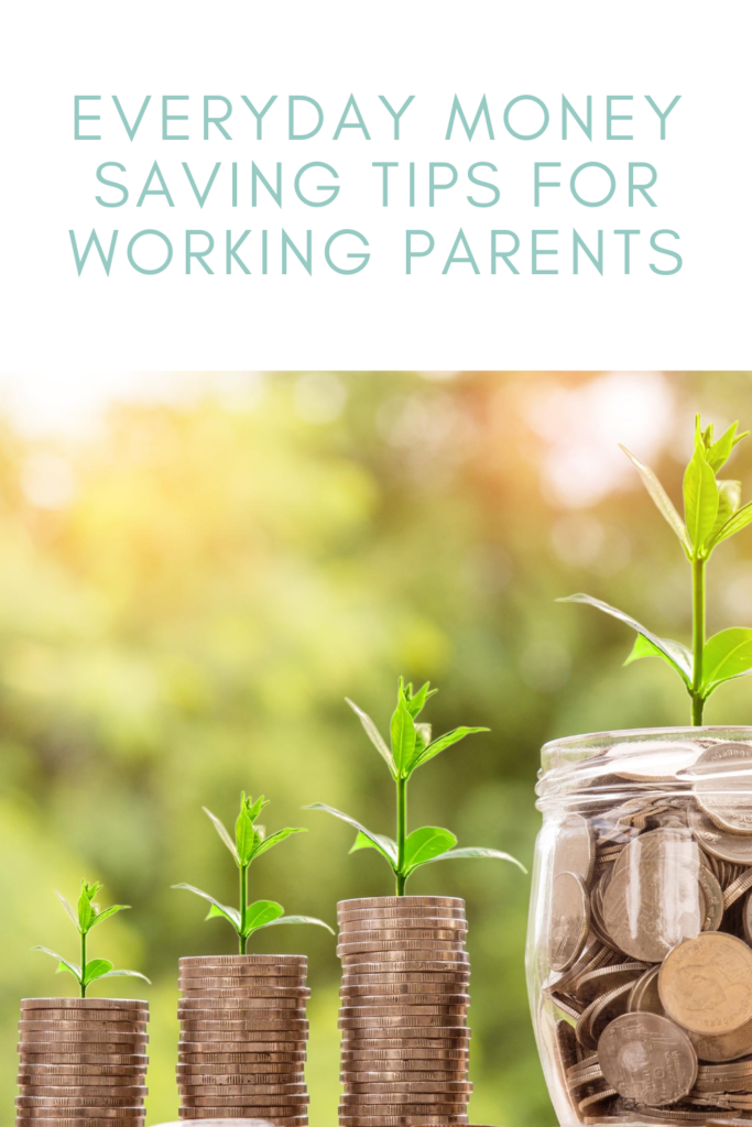 Money Saving Tips for Working Parents. These everyday money-saving tips will help you spend less without feeling like you're 'going without.'