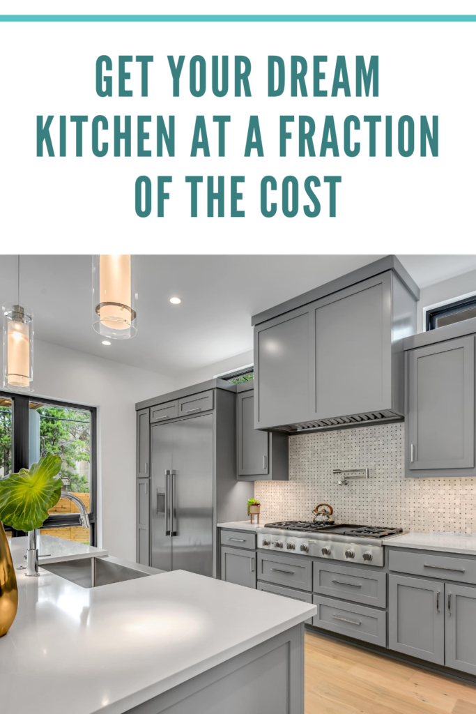 Get your Dream Kitchen at a Fraction of the Cost