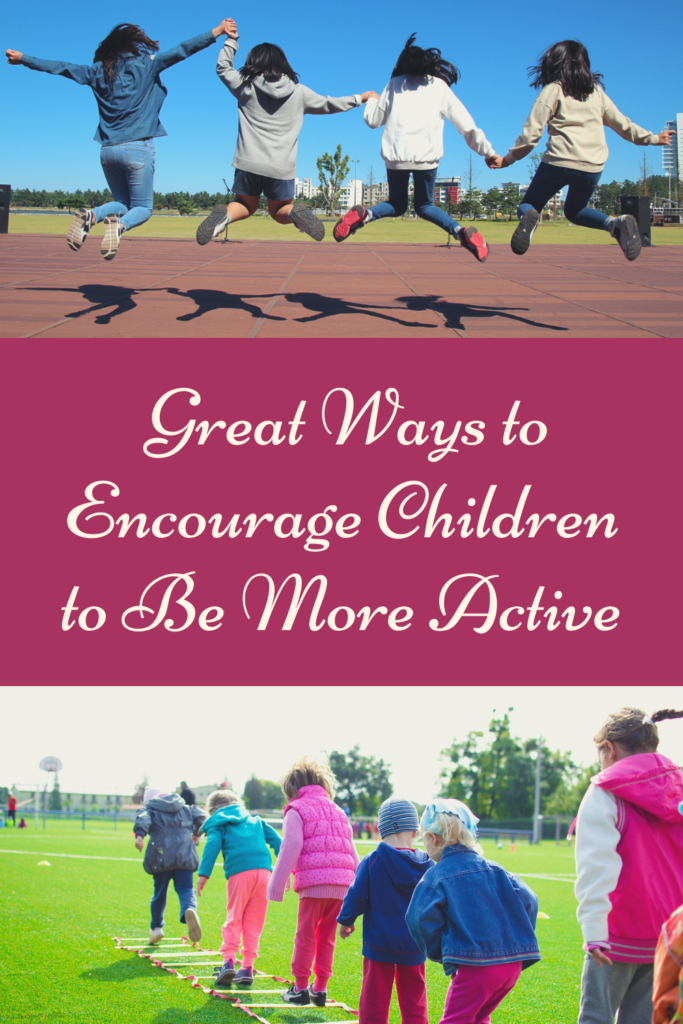 Great Ways to Encourage Children to Be More Active. It will keep them in good health,help them sleep better at night and do better in school.