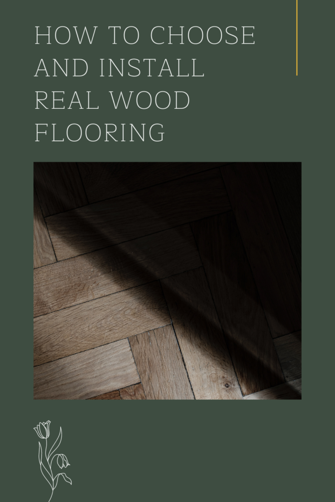 How to Choose and Install Real Wood Flooring. If you're planning to redo your home and install real wood flooring, here's a few tips