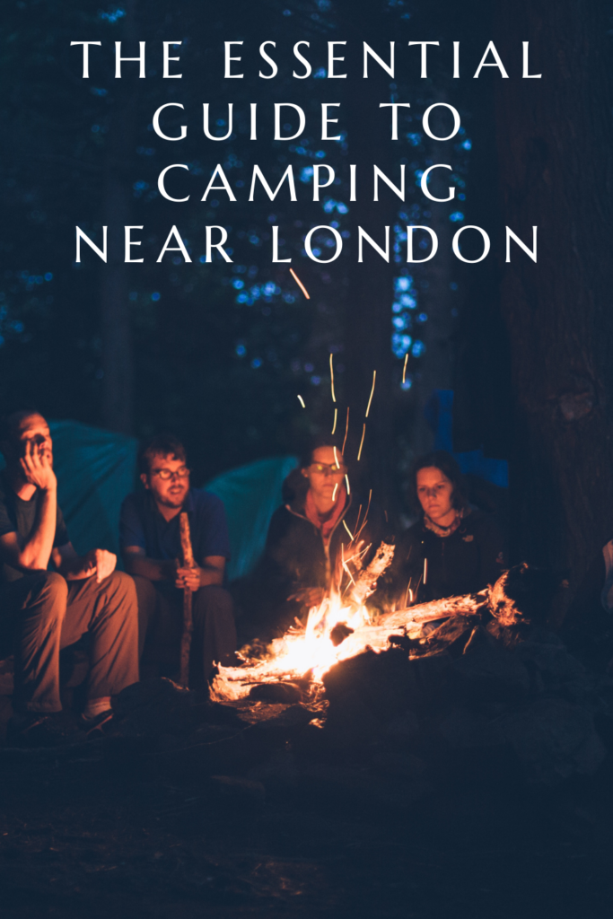 The Essential Guide to Camping Near London