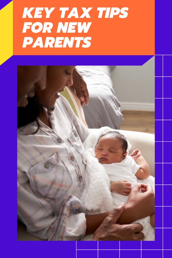 Key Tax Tips for New Parents. If you're living in the USA, a new or expectant parent and want to stay on top of your new tax needs read this