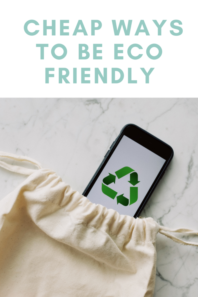 Cheap ways to be eco friendly. Just look for a more efficient way of doing things and recycle, reduce, reuse, and unplug.