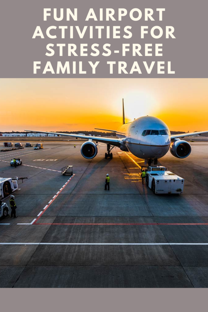 Fun airport activities for stress-free family travel. Keep your child entertained and keep you sane while waiting for your flights