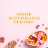 Easter activities for children. Here are some fun ones for kids, including free colouring pages, word search, crafts, and more to keep busy