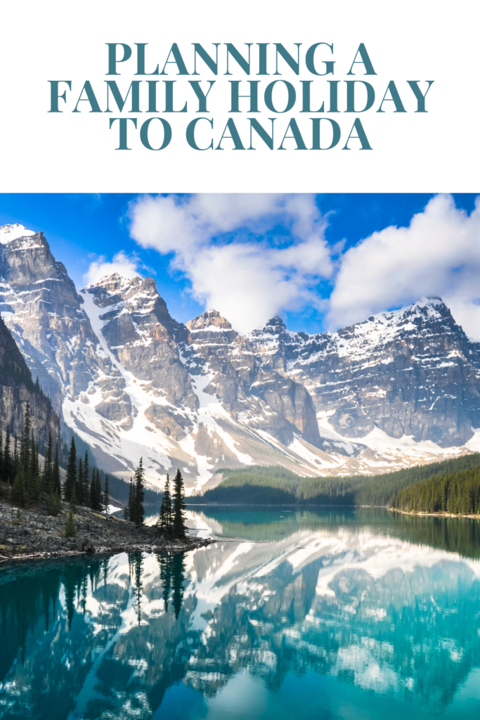 Planning a Family Holiday to Canada. There is much to do and see in the country, but it's essential to plan out all the details before you go