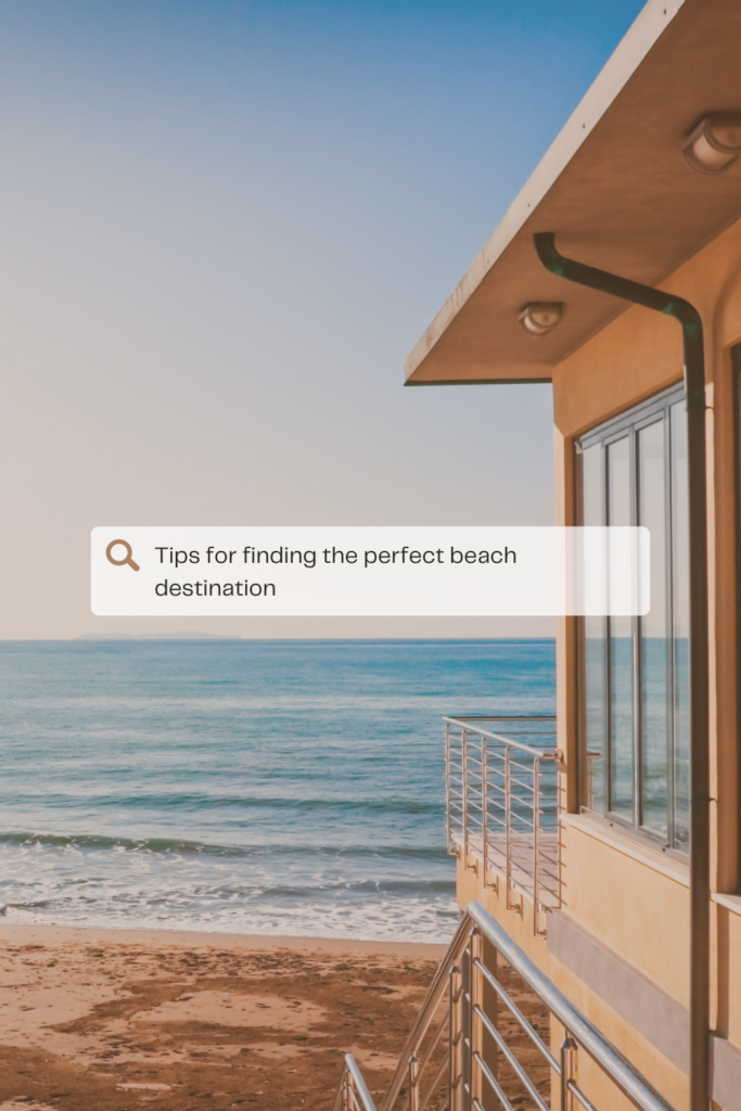 Tips for finding the perfect beach destination. The sun, the warmth, and the light sea breeze that calms the soul.